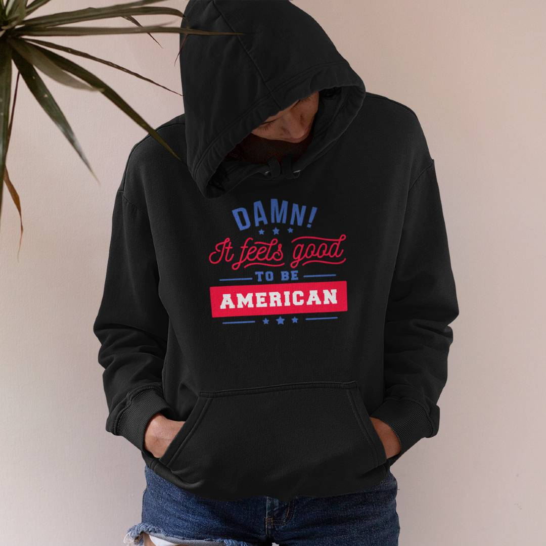 It Feels Good to be American Hoodie