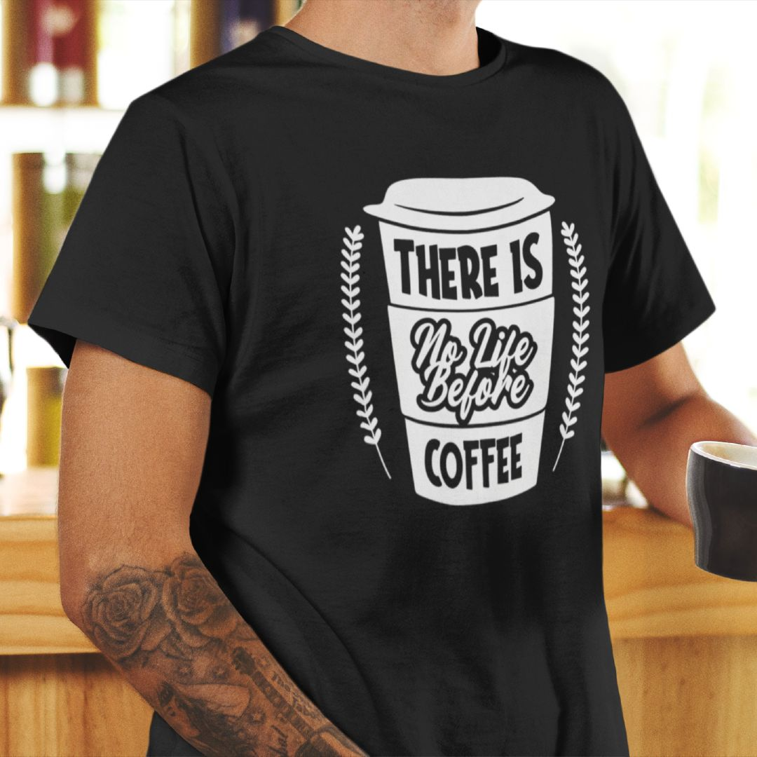 No Life Before Coffee T-Shirt