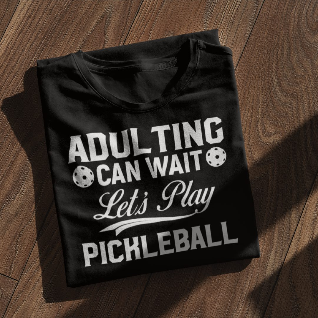 Adulting Can Wait Let's Play Pickleball Kitchen