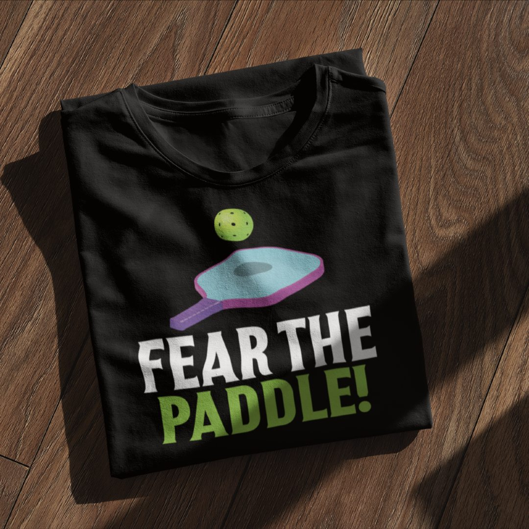 Fear the Paddle Pickleball Padel Kitchen Dink